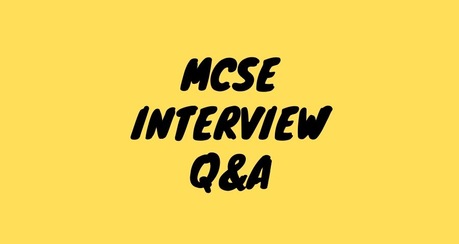 MCSE Top Interview Q&A